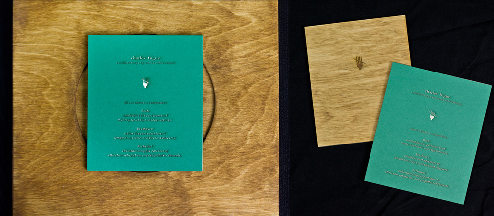 Upon sitting down to eat, the diner chooses one of three predetermined five-course meals, Bach, Beethoven, or Pachelbel.   These menus were created by mounting teal paper onto bristol using a Xyron machine, then programming a laser cutter to engrave the text deeply enough to cut through the teal paper only.