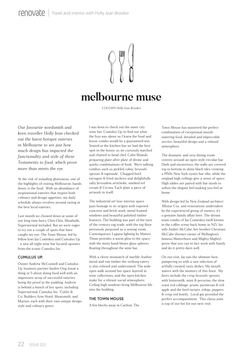- Renovate Magazine 2017Holly's Design & Travel Column covers epic eateries in Melbourne city.