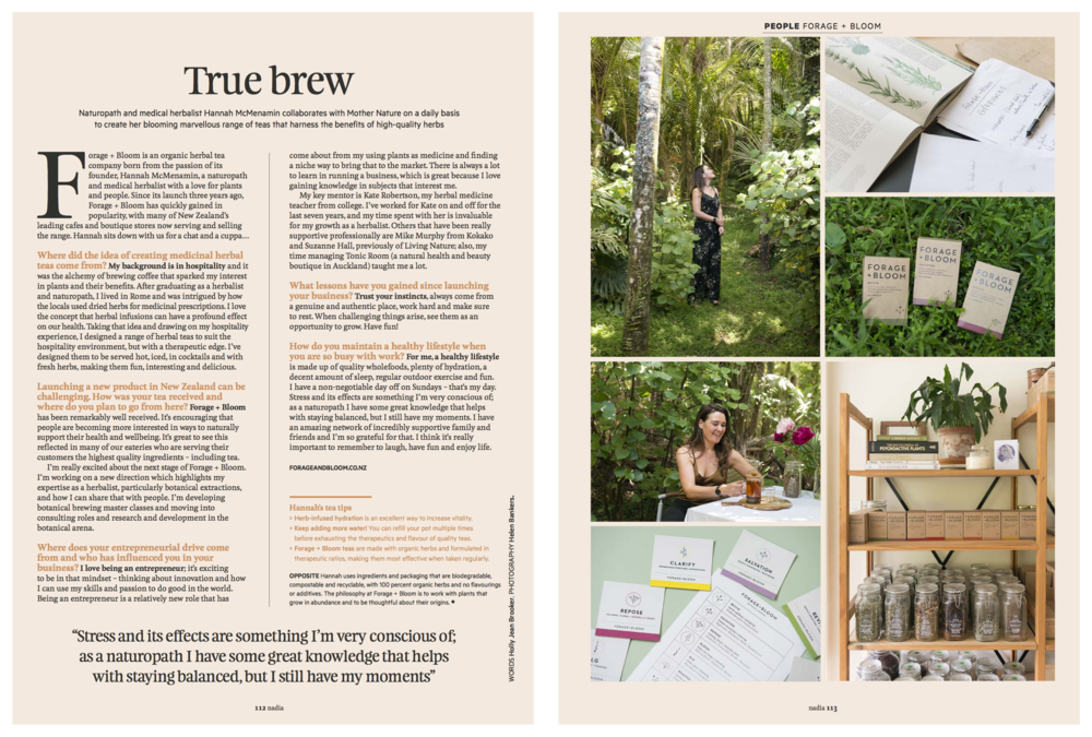 - Nadia Magazine 2018 Feb/MarchNaturopath and medical herbalist, Hannah McMenamin collaborates with Mother Nature on a daily basis to create her blooming marvellous range of teas that harness the benefits of high-qaulity herbs.Words by Holly Jean BrookerPhotography by Helen Bankers