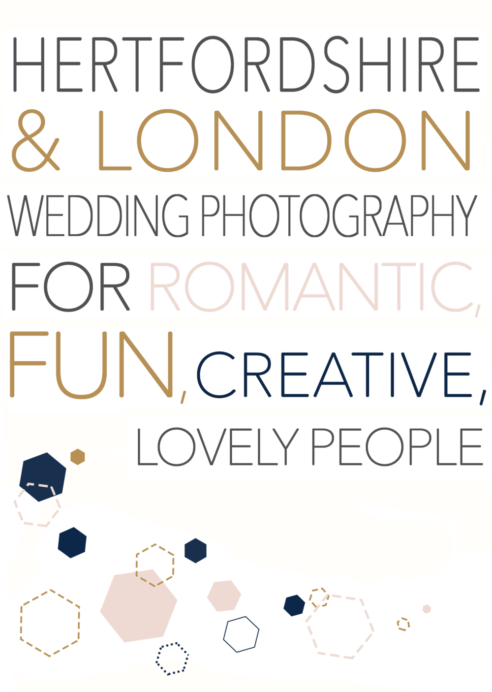 Hertfordshire & London wedding photography for romantic,fun,creative, lovely people.