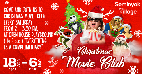 CHRISTMAS MOVIE CLUB - Start from 18 November 2017- 6 January 2018 (Every Saturday) At 2pm -3.30 pmKids Playground - 1st Floor.