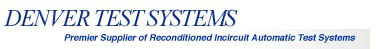 Denver Test Systems refurbished ATE & ICT (in-circuit) systems, support, and parts