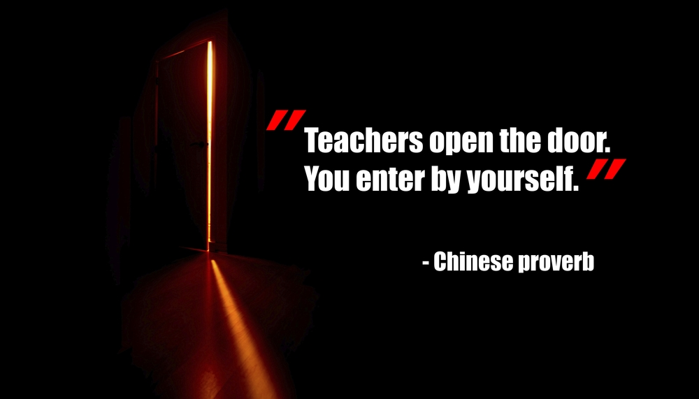 Teachers open the door. You enter by yourself.