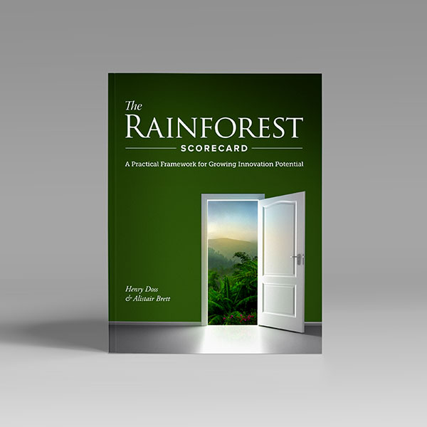 The Rainforest Scorecard: A Practical Guide for Growing Innovation Potential    by Henry Doss and Alistair Brett     Complimentary download      Take the assessment online - free  .  We'll send you the results and analysis.