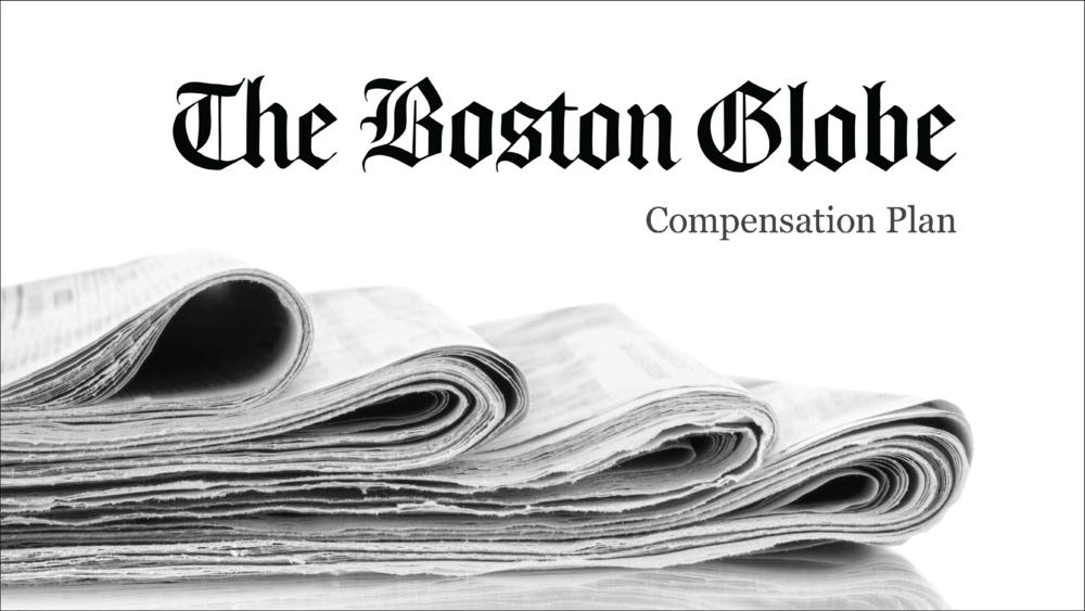 The Boston Globe   Compensation Plan Breakdown