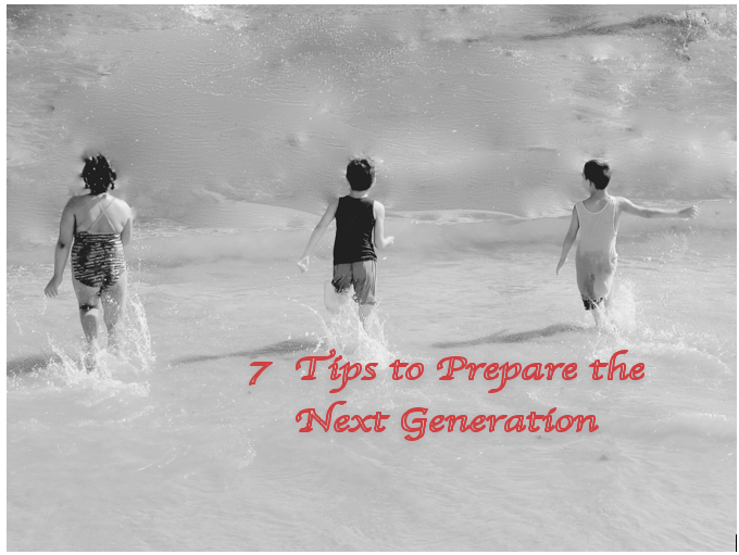 Seven tips to prepare the next generation by Dr. Sidor