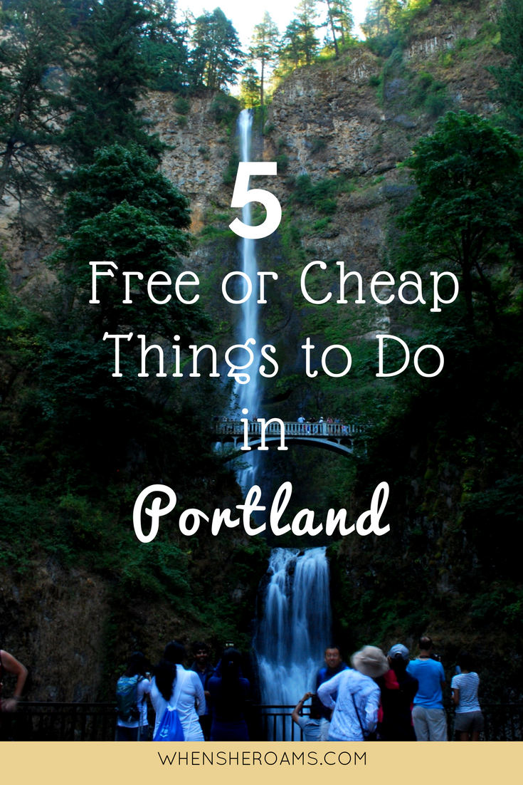 Travel Tips: 5 Free or Cheap Things to Do in Portland, Oregon WHEN SHE ROAMS