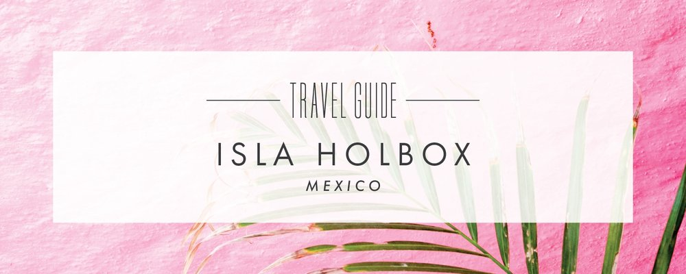 Isla-Holbox-Travel-Guide-wide-01.jpeg