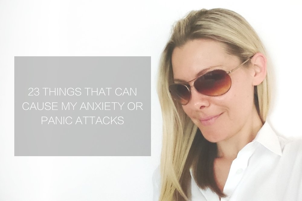 23 Things That Can Cause My Anxiety or Panic Attacks