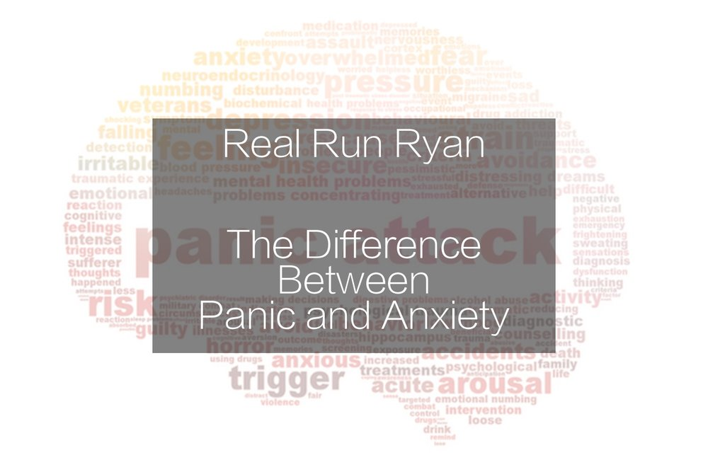 Real Run Ryan did a great blog post called Difference Between Panic and Anxiety here it is!