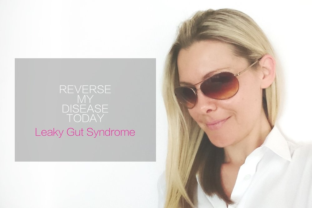 How 'Reverse My Disease Today' Led Me to Discover Leaky Gut