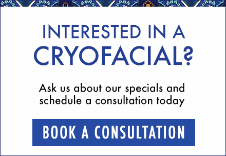 Interested in Cryofacial?