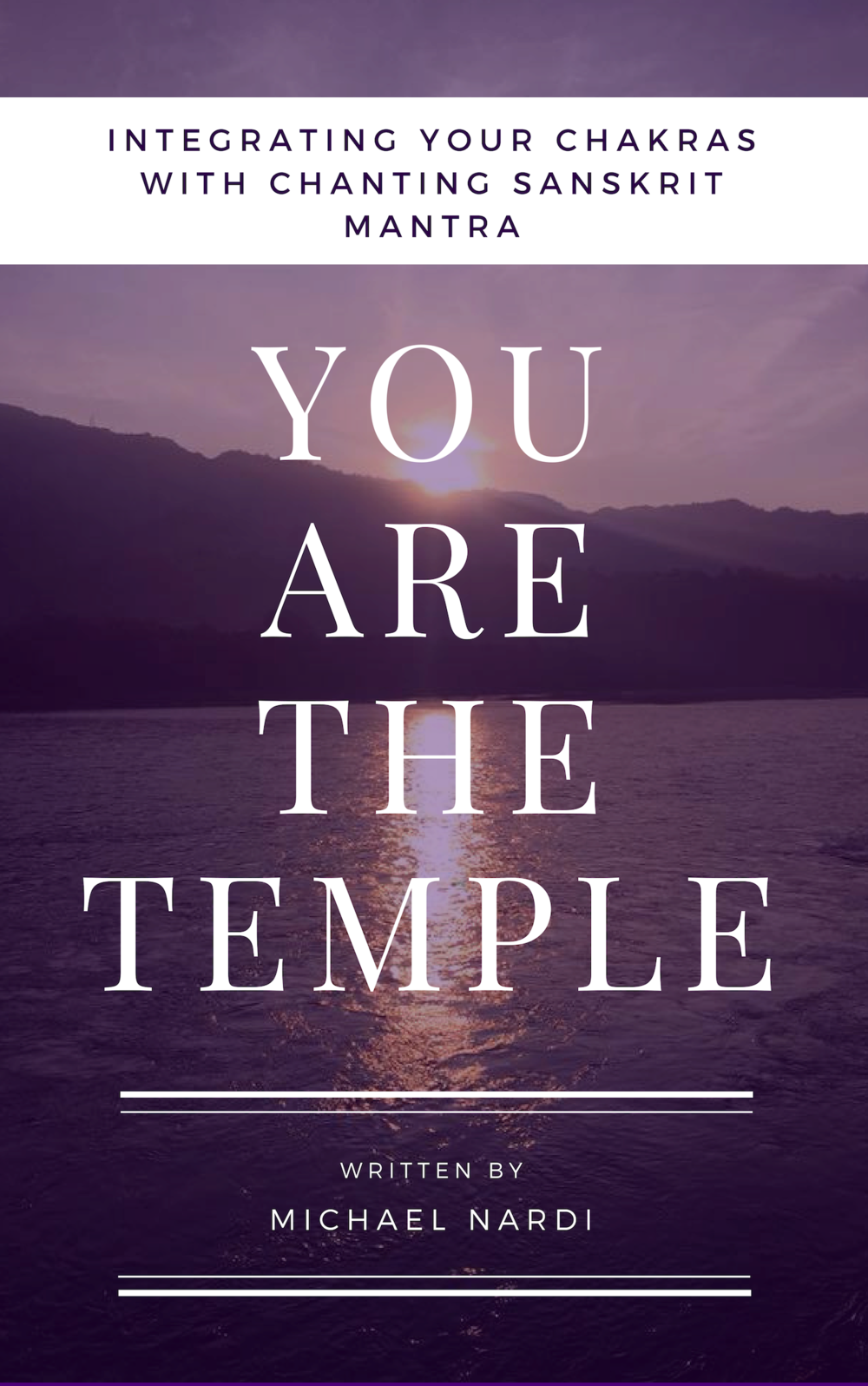 You are the Temple- Ingetrating your Chakras with Chanting Sanskrit Mantra