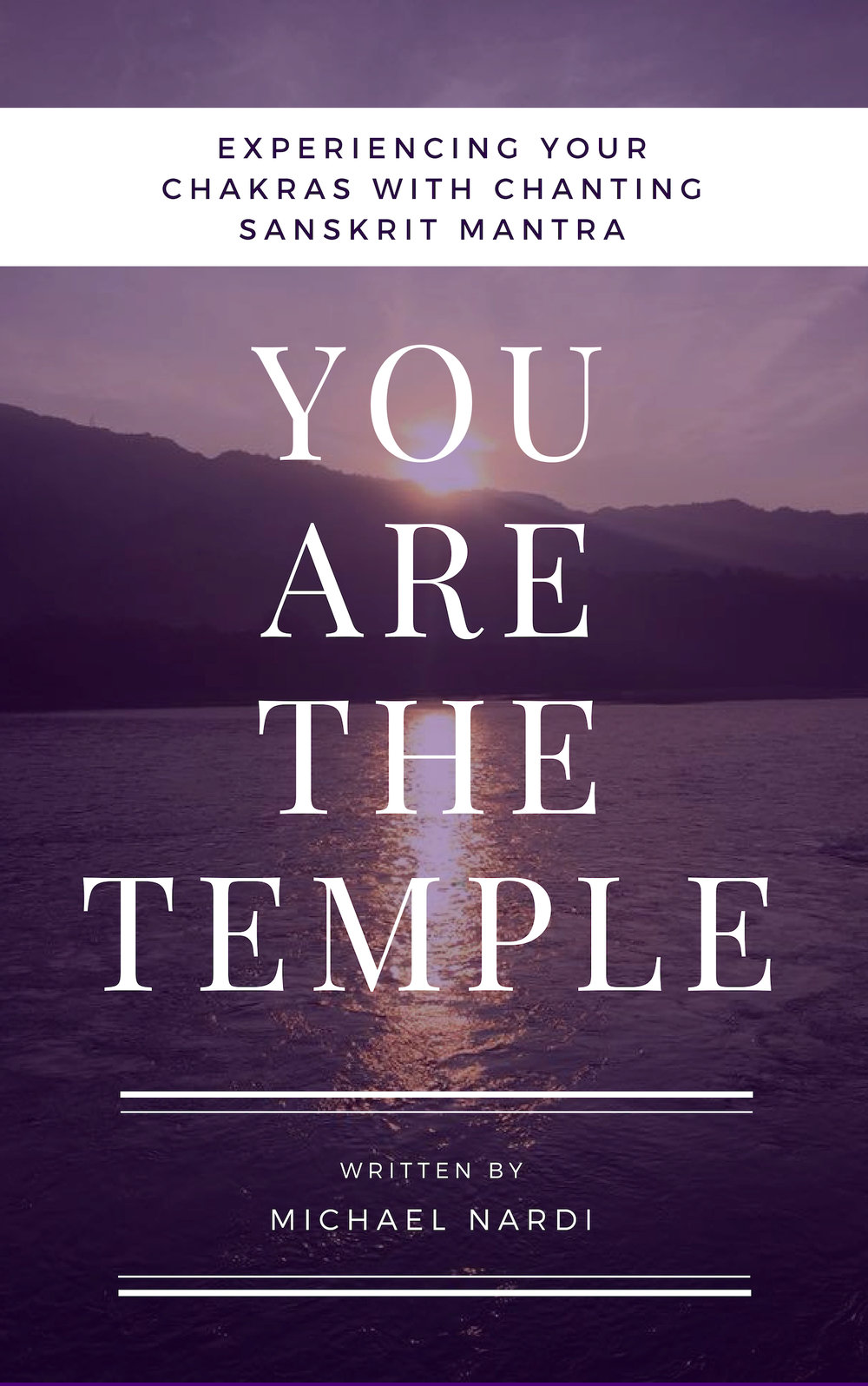 YOU ARE THE TEMPLE: EXPERIENCING YOUR CHAKRAS WITH CHANTING SANSKRIT MANTRA -