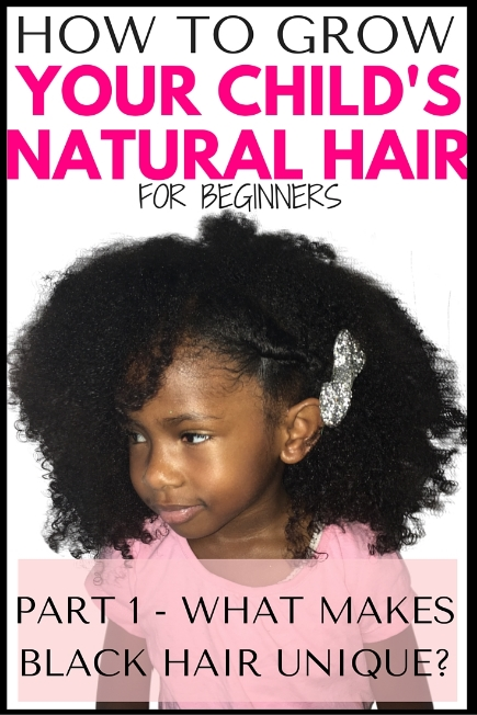 Pleasing How To Grow Kids Natural Hair For Beginners Part 1 What Makes Hairstyles For Women Draintrainus