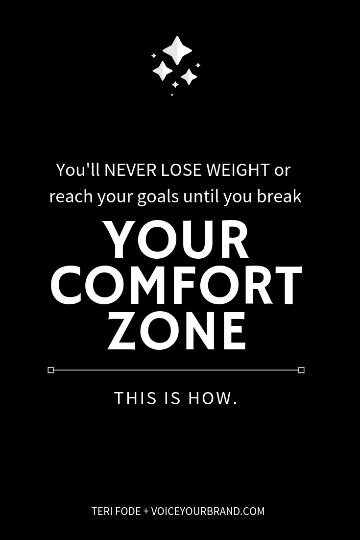 Want to finally lose weight or reach that dream goal in life? You have to step outside of your comfort zone and do it anyway. Do hard things and win.