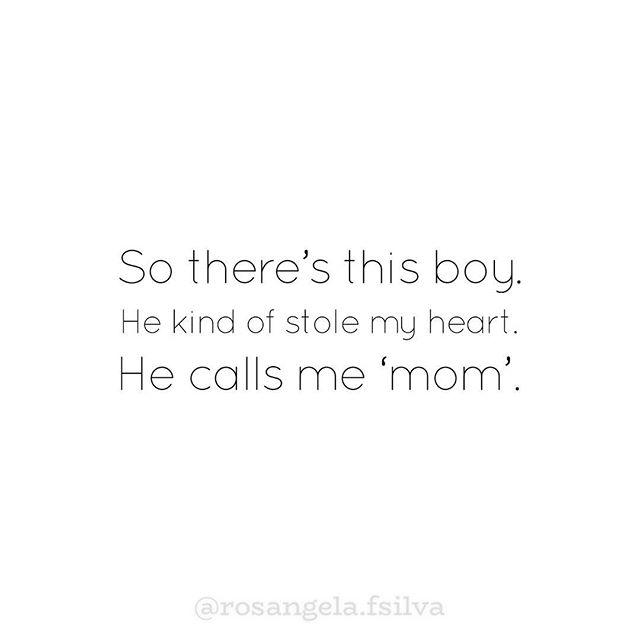 Então, tem esse garoto. Ele meio que roubou meu coração. Ele me chama de 'mãe'. 👦🏻💙