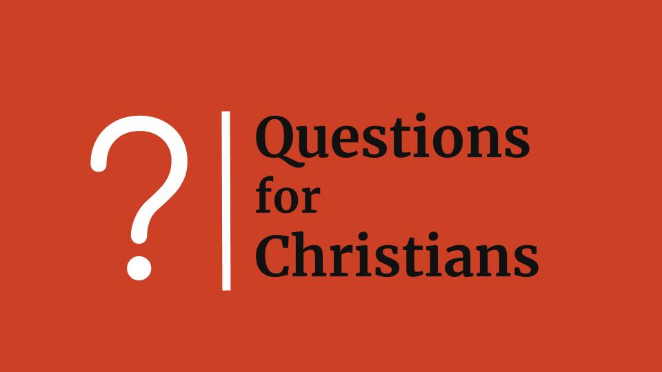 Questions for Christians.jpg