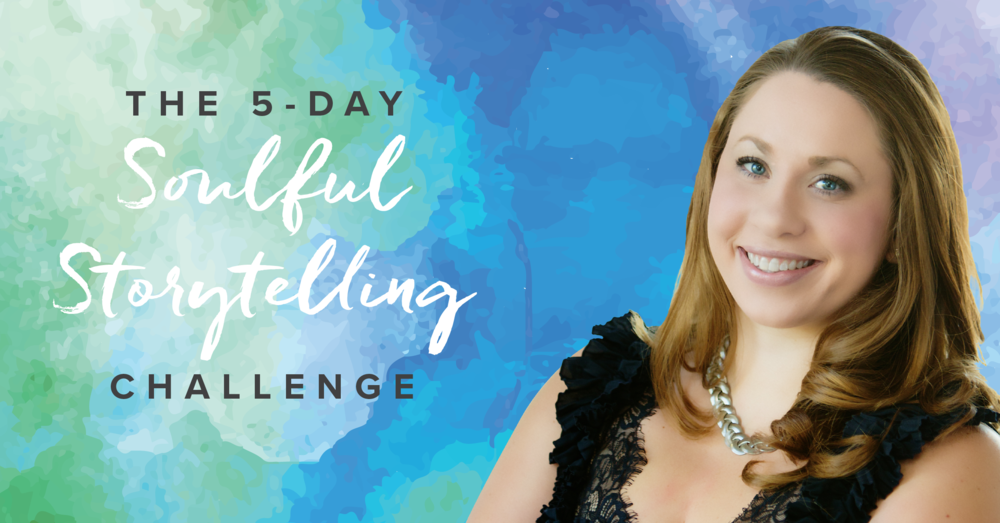 The 5-Day Soulful Storytelling Challenge
