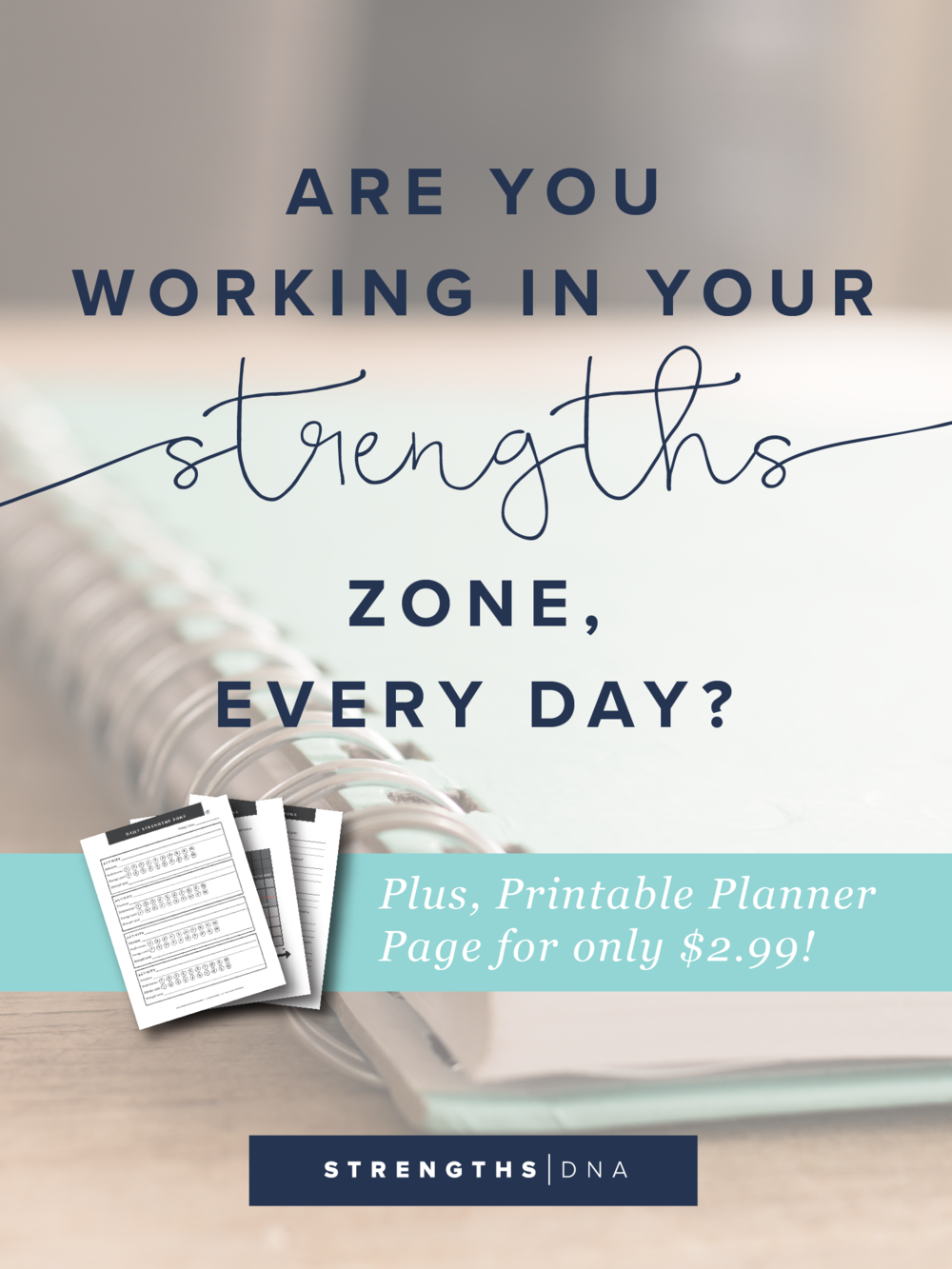 Are you working in your strengths zone, every day? Plus a free printable planner for only $2.99