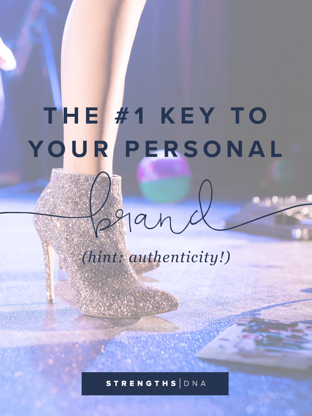 The #1 Key to Your Personal Brand