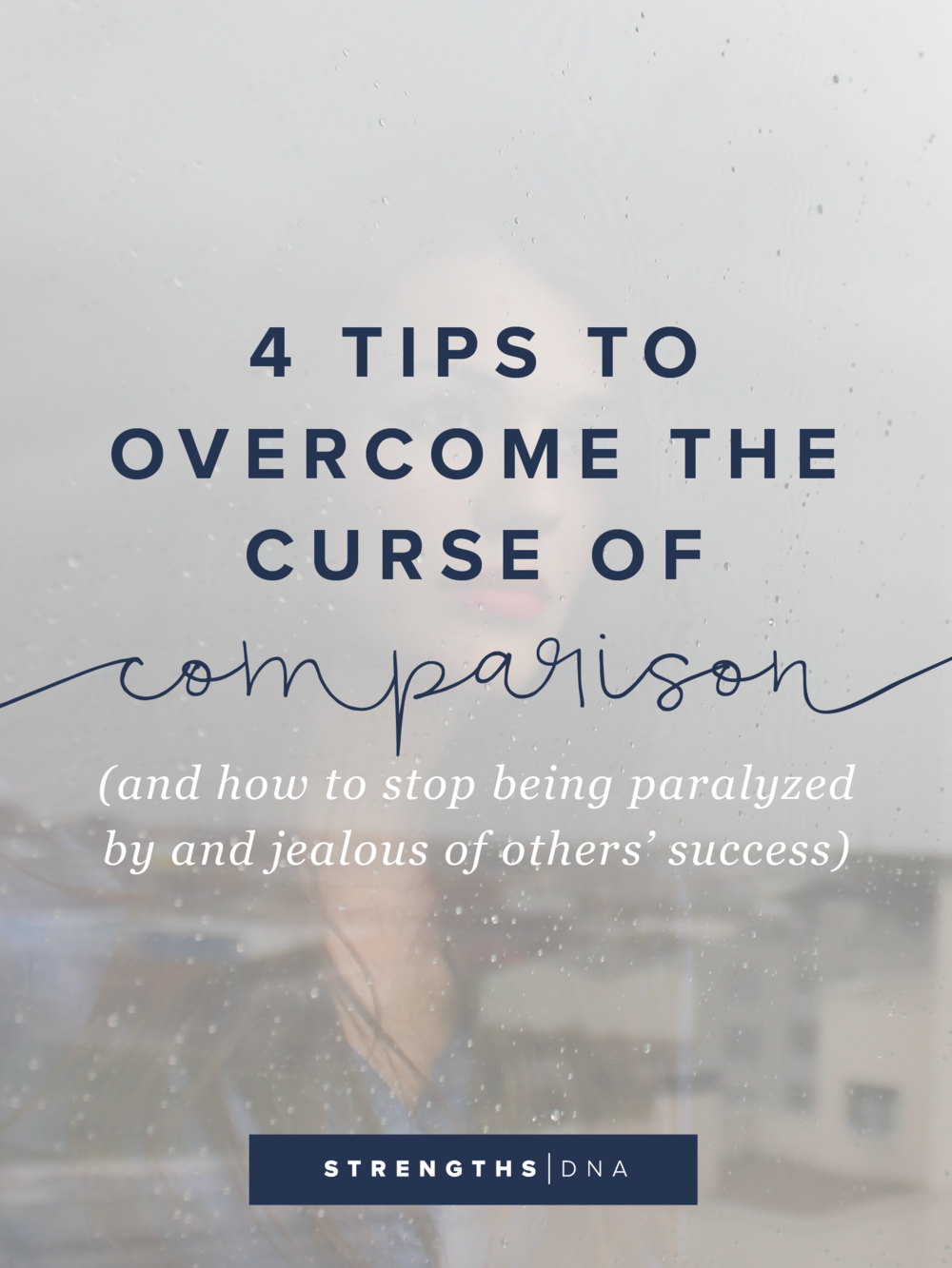 4 Tips to Overcome the Curse of Comparison - http://www.strengthsdna.com/curse-of-comparison