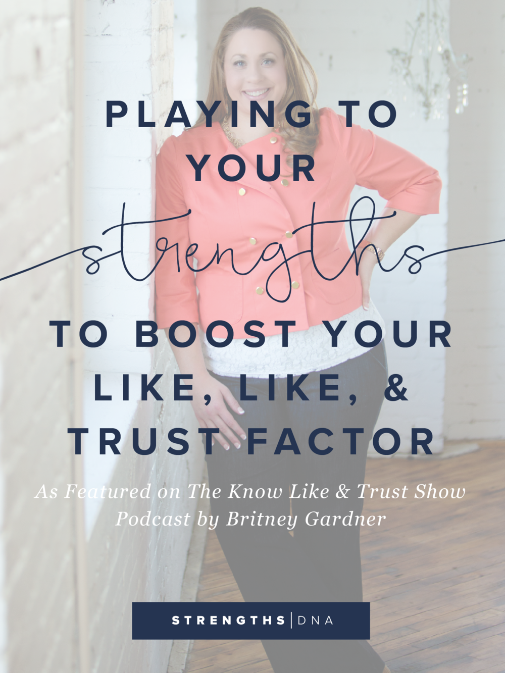 Playing to Your Strengths to Boost Your Know Like & Trust Factor
