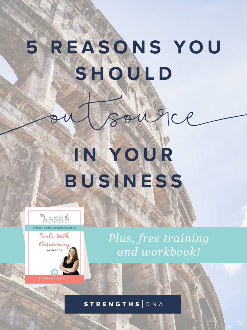 5 Reasons You Should Outsource in Your Business + Free Training and Workbook