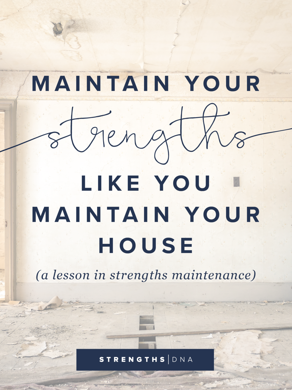 Maintain Your Strengths Like You Maintain Your House