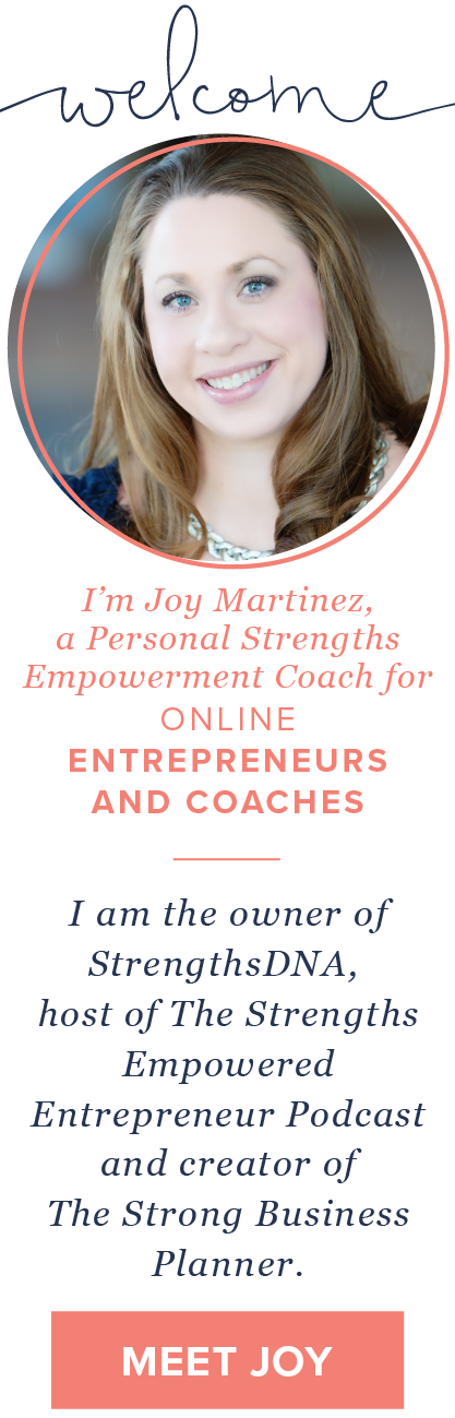 Joy Martinez - StrengthsDNA Blog: A Personal Strengths Empowerment Coach for Online Entrepreneurs & Coaches