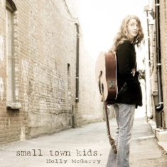Holly McGarry: Small Town Kids