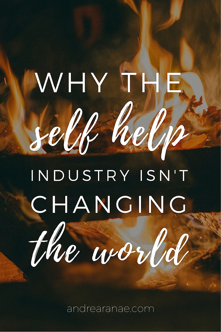 "Have you ever heard the ""change your life, change the world"" mantra? Check out this post where Andréa Ranae talks about why this isn't necessarily the case."