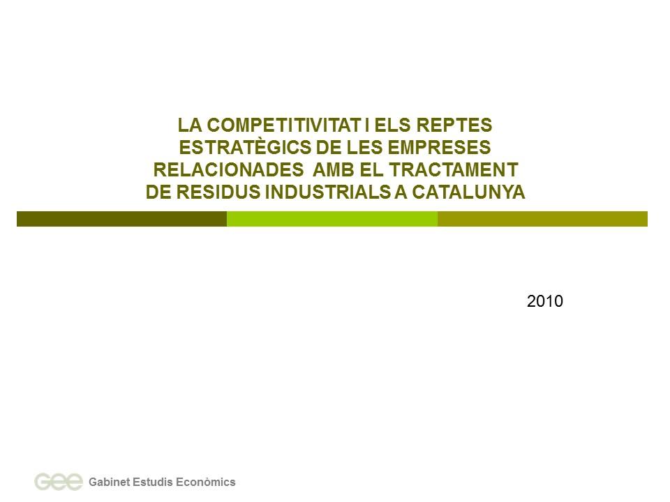 La competitivitat i els reptes estratègics de les empreses relacionades amb el tractament de residus industrials a Catalunya