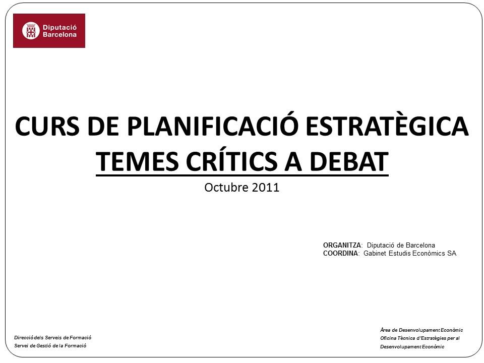 Curs de Planificació estratègica, temes crítics a debat