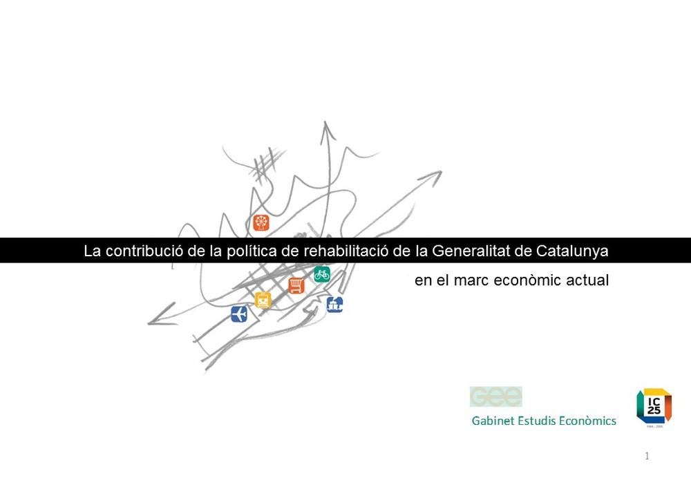 La contribució de la política de rehabilitació de la Generalitat de Catalunya