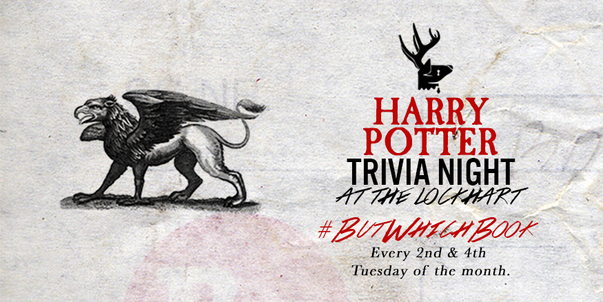 Add some HP sauce to your regular dish on this night!Due to Popular demand we will be hosting two identical trivia nights each month now - the 2nd and 4th Tuesday of every month.Come test your noggin' and skills as the number one Harry Potter fan! To keep up with which book we'll be quizzing you on each month use the hashtag #butwhichbook on all our social media channels. Starts at 7pm-9pm, Arrive early to play, NO Reservations.