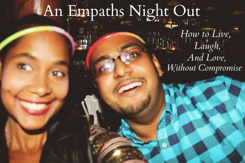 """Empaths Night Out;Six Ways to Guard Yourself from an Emotionally Explosive Evening  Partaking in the exciting nightlife of your city can be a carefree and liberating experience. For empaths, this experience can become overwhelming very quickly if we are not grounded within ourselves before, during, and after our fun-filled—and sometimes wild—outings. For those just learning about who empaths are and what we can do, here is a brief overview from professional empath and intuitive, Elise Lebeau: """"Empaths are highly sensitive people who can absorb up the emotions of other people, usually involuntarily. We feel what they feel. Being an empath means that you feel other people's emotions as your own. For example, if someone around you is very angry you might start to feel angry yourself, even though there is no direct reason for you to feel this way."""" Now that you have an idea of the—sometimes inner—torture that empaths go through, here are a six ways to guard yourself from an emotionally explosive evening and stay emotionally grounded: 1. Find Authentic People to Connect with: Let's be real, there are going to be numerous drunk and uninhibited partygoers and it can be tough to weed through the fog of top shelf intoxication to find genuine connections that will last beyond the shot glass. Let your conversations be your guide. If gossip and slander are the order for the evening, separate yourself, meet a new group of authentic people, and introduce them to one another creating a """"dope"""" and positive party crowd.  2. When You Feel """"No,"""" Say """"No."""" Was it that the creepy french guy looked like """"Where's Waldo?"""" or was it his gyrating he-man motions that turned you off? Perhaps it was his multiple attempts to """"vampire"""" your neck after accepting his request for a dance. Either way, if you feel uncomfortable and are two minutes from bursting into tears, an assertive """"no"""" should do the trick. If he persists, let your feminine—and confident—kundalini rise and groin his ass. Trust me,"""