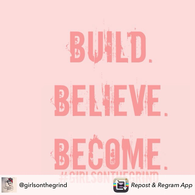 Build, Believe, Become. Don't let anyone hold you down. #pinkfighters #GirlsOnTheGrind #livehappily
