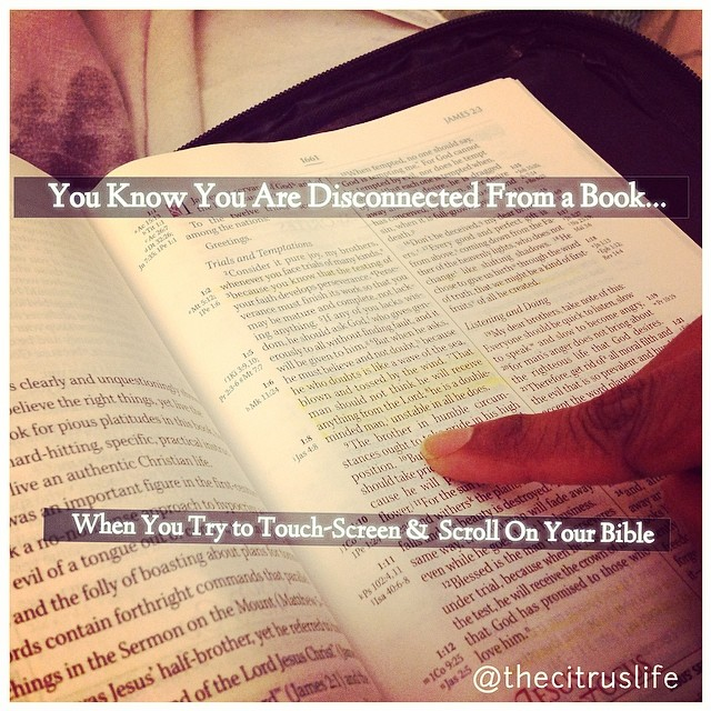 Yes…I just did this. Smh. #scroll #touchscreen #bible #connect #thecitruslife