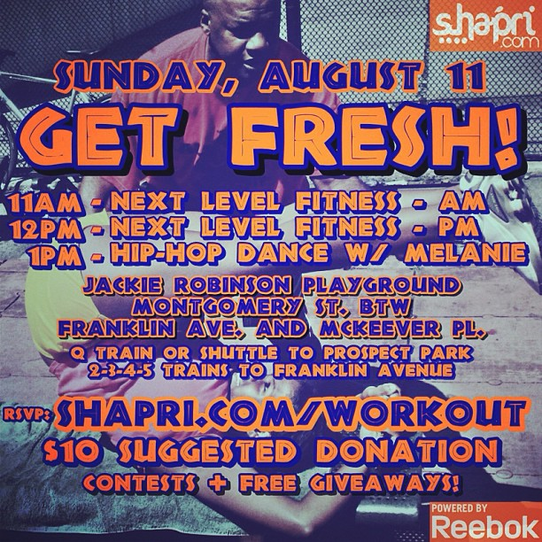 Brooklyn stand up! Are you ready to #GetFresh this Sunday? Then be here. Enjoy a workout with personal trainers, sample some yummy delights, and dance your ass off, literally. #Reebok #Shapri.com #GetFresh #CrownHeights