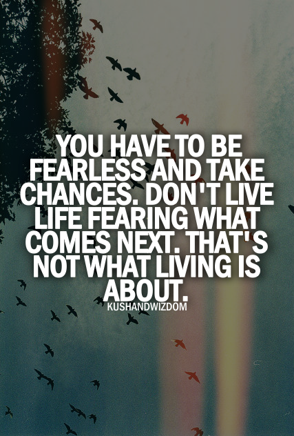 Fearless is living