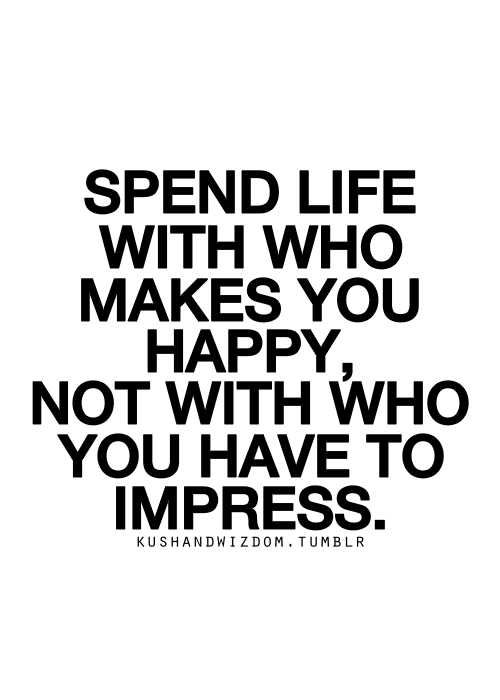 Spend your life with happiness