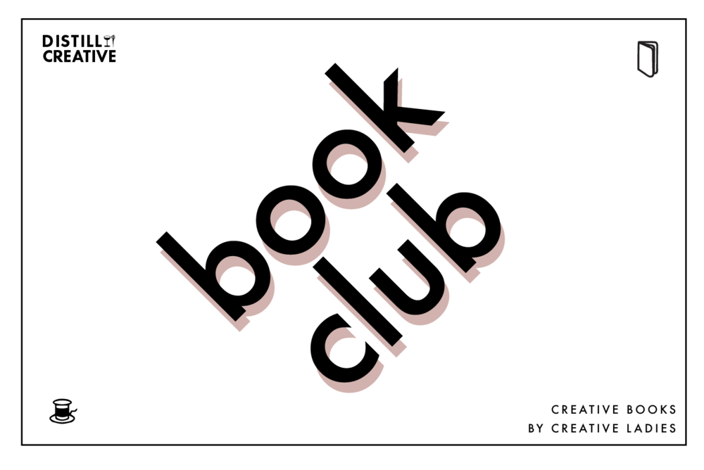 When we're not reading cocktail menus, we are reading books. - Join our monthly book club!Each month we'll read a book by a creative lady and then meet up to discuss the book and how it relates to our own creativity. Consider this a sure way to read more books and meet interesting people in your area.