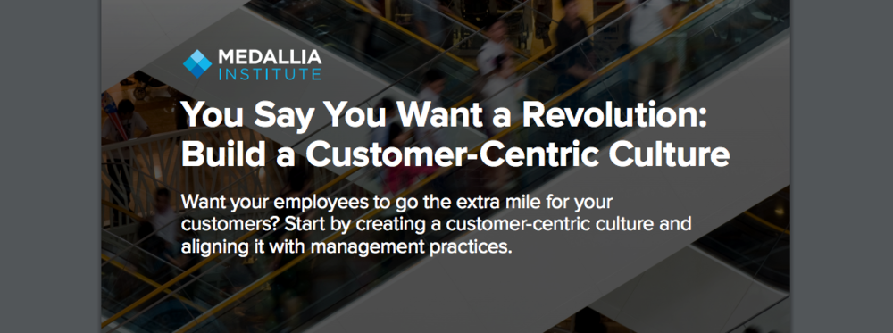 Medallia Institute - Customer Centric Culture