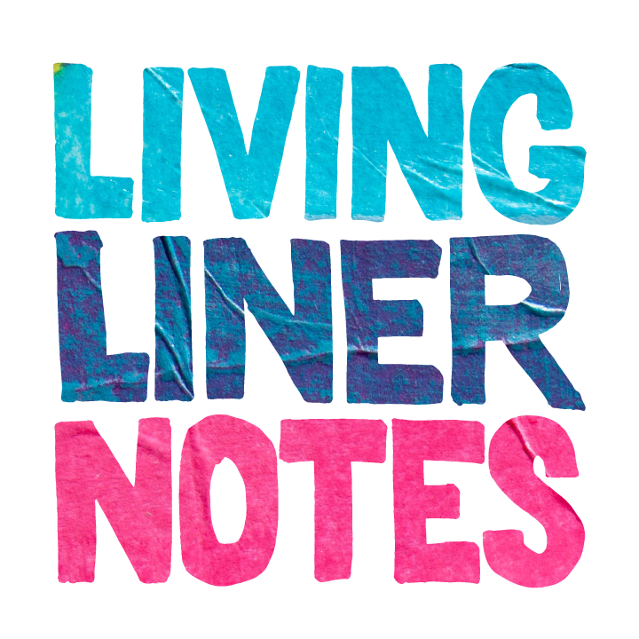 Living Liner Notes