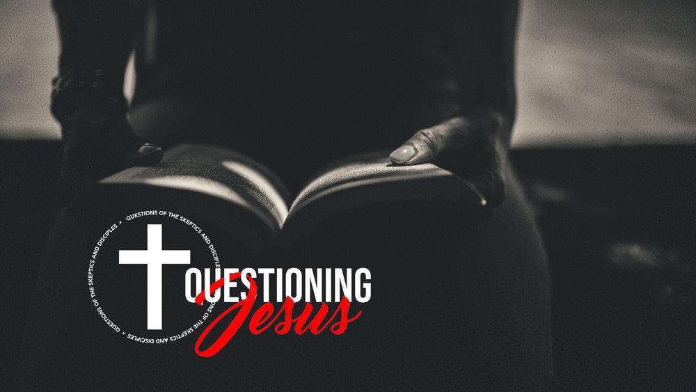 Questioning Jesus Sermon Series SCREEN_72DPI.jpg