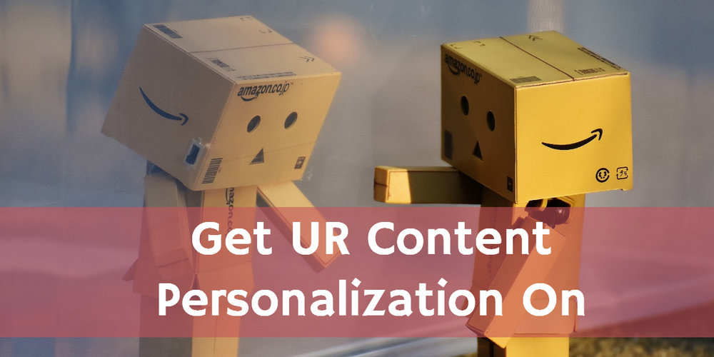 Get UR Content Personalization On