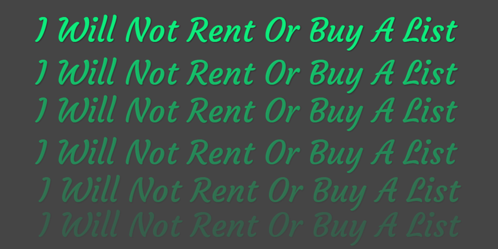 I Will Not Rent or Buy a Mailing List