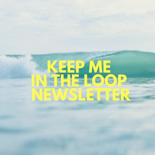 Copy of Copy of Copy of KEEP ME IN the LOOP.jpg