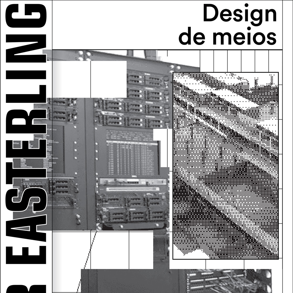 Keller Easterling:   Design de meios